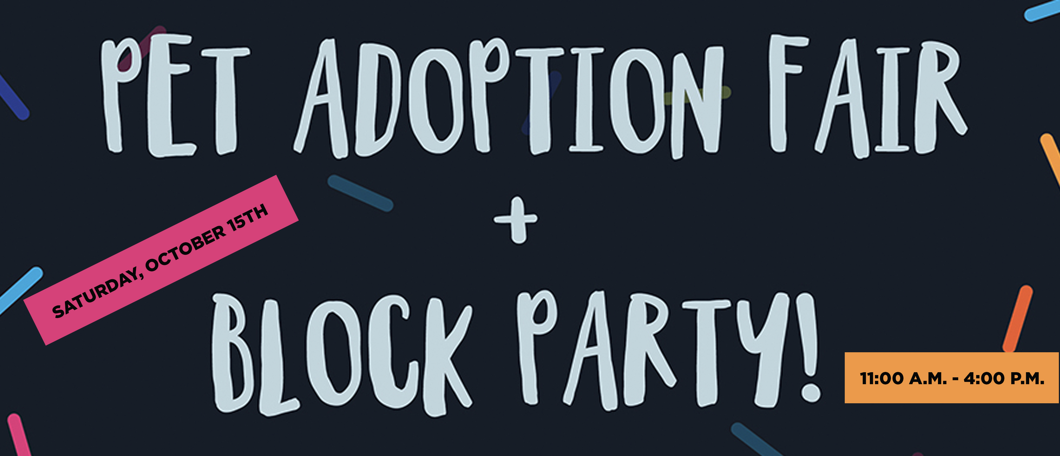 Adoption Fair and Block Party on October 15th, from 11:00 a.m. to 4:00 p.m.
